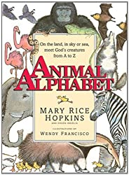 Animal Alphabet: On the Land, in Sky or Seas, Meet God's Creatures from A to Z by Mary Rice Hopkins (1997-09-02)