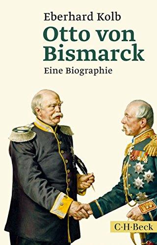 Otto von Bismarck: Eine Biographie (Beck Paperback 6157)