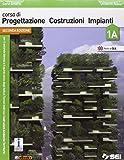 Corso di progettazione costruzioni impianti. Volume 1A-1B-Tavole di progettazione edilizia. Per le Scuole superiori