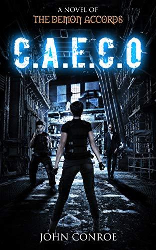 C.A.E.C.O.: A novel of the Demon Accords
