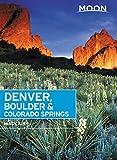 Moon Denver, Boulder & Colorado Springs (Second Edition) (Moon Travel Guides)
