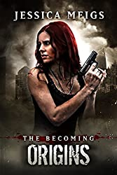 The Becoming: Origins (The Becoming Book 6) (English Edition)