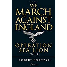 We March Against England: Operation Sea Lion, 1940–41
