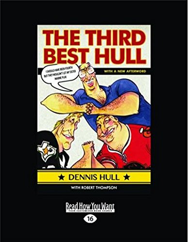 Third Best Hull: I Should Have Been Fourth But They Wouldn't Let My Sister Maxine Play (Large Print 16pt) por Dennis Hull and Robert Thompson