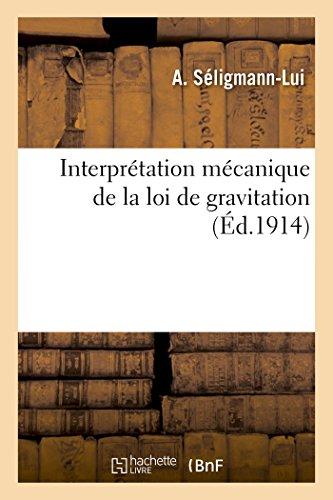 Interprétation mécanique de la loi de gravitation par A Séligmann-Lui