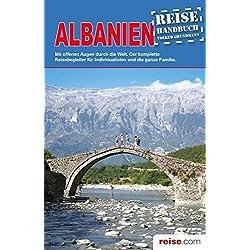 Albanien Reiseführer: Das komplette Reisehandbuch Autovermietung Albanien