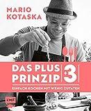Das Plus-3-Prinzip – Einfach Kochen mit wenig Zutaten