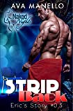 Book cover image for Strip Back: Eric's Story (Naked Night's)