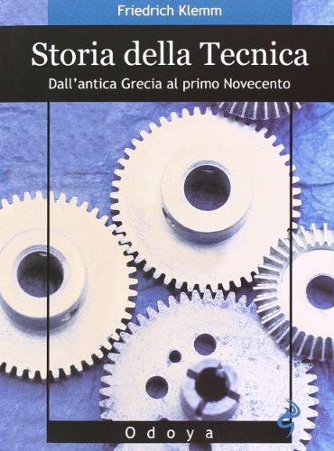 Storia della tecnica. Dall'antica Grecia al primo Novecento