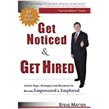 Get Noticed & Get Hired: Action Steps, Strategies and Resources to Become Empowered & Employed (English Edition)
