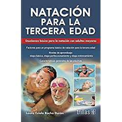 Natación para la tercera edad / Swimming for Seniors: Enseñanza básica para la natación con adultos mayores / Basic Swimming Education for Older Adults