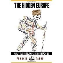 The Hidden Europe: What Eastern Europeans Can Teach Us
