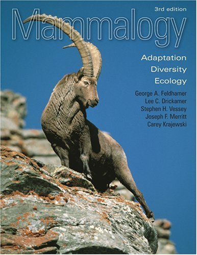 Mammalogy: Adaptation, Diversity, Ecology by Feldhamer, George A., Drickamer, Lee C., Vessey, Stephen H., (2007) Hardcover