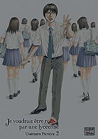 Je voudrais être tué par une lycéenne, tome 2 par Usamaru Furuya