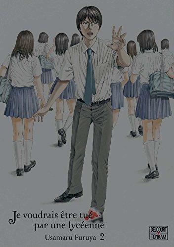 Je voudrais être tué par une lycéenne Edition simple Tome 2
