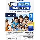 Per nuovi traguardi. Italiano. Per la scuola elementare. Con CD-ROM: 1