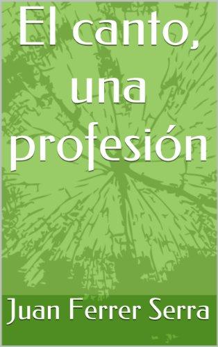 El canto, una profesión por Juan Ferrer Serra