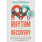 Rhythm to Recovery: A Practical Guide to the Use of Rhythm and Reflection in Therapeutic and Educational Settings