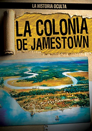 La Colonia de Jamestown / Uncovering the Jamestown Colony