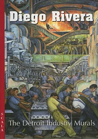 Diego Rivera: The Detroit Industry Murals