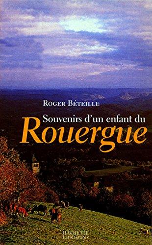 Souvenirs d'un enfant du Rouergue par  Roger Béteille