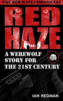 RED HAZE: A Werewolf Story for the 21st Century (The Red Haze Chronicles) by [Redman, Ian]