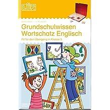 LÜK: Grundschulwissen Wortschatz Englisch: Fit für den Übergang in Klasse 5