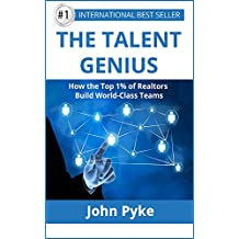 The Real Estate Talent Genius: How The Top 1% of Realtors Build World-Class Teams (English Edition)