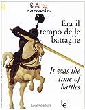 Era il tempo delle battaglie-It was the time of battles