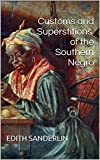 Customs and Superstitions of the Southern Negro