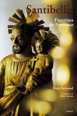 Santibellis : Figurines de Provence par Régis Bertrand