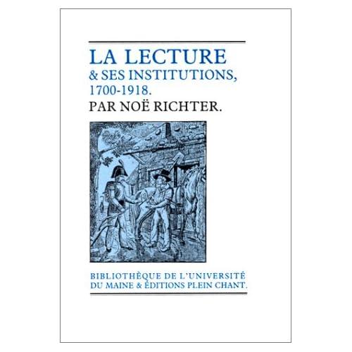 La lecture et ses institutions, tome 1. La lecture populaire, 1700-1918