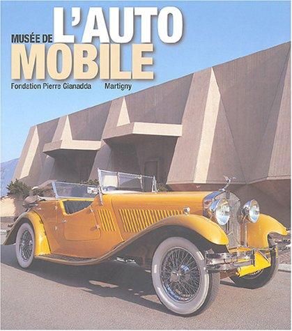 Musée de l'automobile : Fondation Pierre Gianadda, Martigny par Ernest Schmid