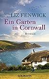Buchinformationen und Rezensionen zu Ein Garten in Cornwall: Roman von Liz Fenwick