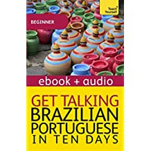 Get Talking Brazilian Portuguese in Ten Days Beginner Audio Course: Audio eBook (English Edition)