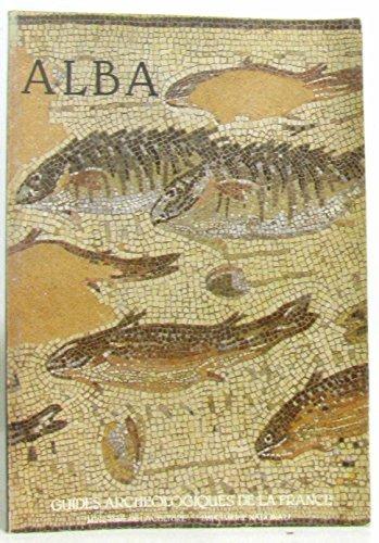 Alba : De la cité gallo-romaine au village, département de l'Ardèche