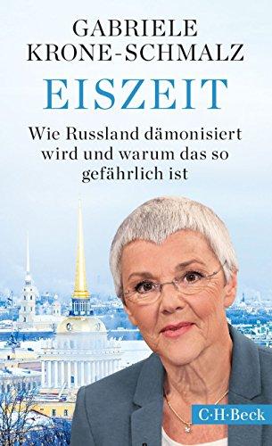 Eiszeit: Wie Russland dämonisiert wird und warum das so gefährlich ist (Beck Paperback 6286)
