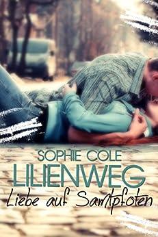 Lilienweg: Liebe auf Samtpfoten (German Edition) by [Cole, Sophie]