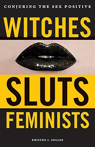 Witches, Sluts, Feminists por Kristen Sollee