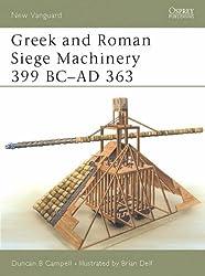 Greek and Roman Siege Machinery 399 BC-AD 363 (New Vanguard)