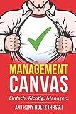 Management Canvas: Einfach. Richtig. Managen.