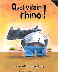 "Afficher ""Quel vilain rhino !"""