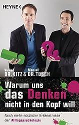 Warum uns das Denken nicht in den Kopf will: Noch mehr nützliche Erkenntnisse der Alltagspsychologie (German Edition)