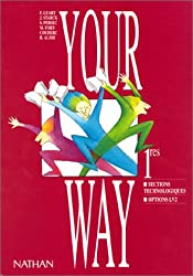 ANGLAIS 1ERES SECTIONS TECHNOLOGIQUES OPTIONS LV2 YOUR WAY (Your Way - Anglais)