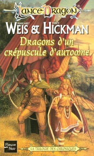 Lancedragon n°1 - La trilogie des chroniques : Dragons d'un crépuscule d'automne