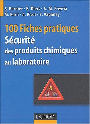 100 fiches pratiques de sécurité des produits chimiques au laboratoire par Stéphane Bernier