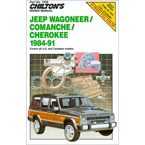 Chilton's Repair Manual: Jeep/Wagoneer/Comanche/Cherokee, 1984-1991: Update (Total Car Care)
