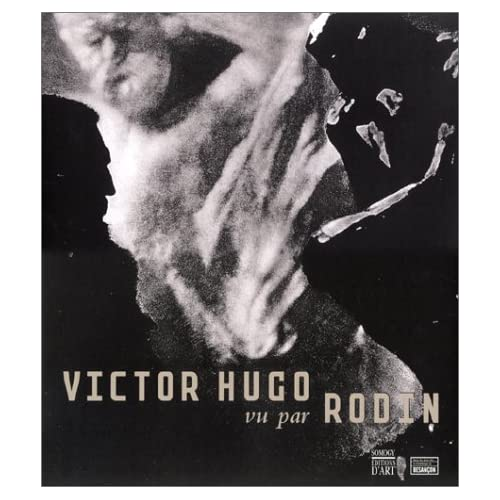 Victor Hugo vu par Rodin