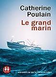 grand marin (Le) | Poulain, Catherine (1960-....). Auteur