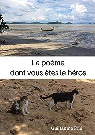 Le poème dont vous êtes le héros par Guillaume Prié